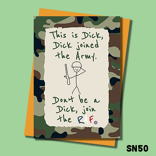 Army banter greetings card. This is Dick. Dick joined the Army. Don't be a Dick, join the RAF. SN50.
