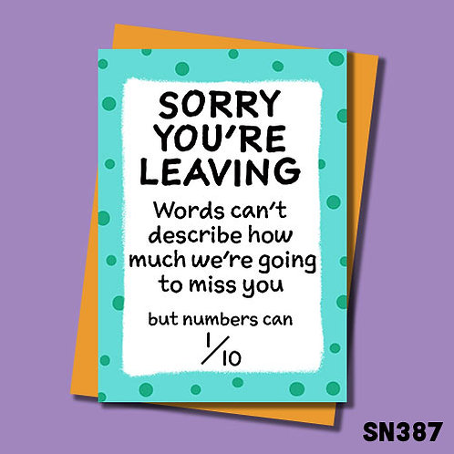 Funny leaving card - We're going to miss you 1 out of 10.