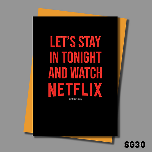 Rude card for girlfriend or boyfriend. Let's stay in and watch Netflix. SG30.