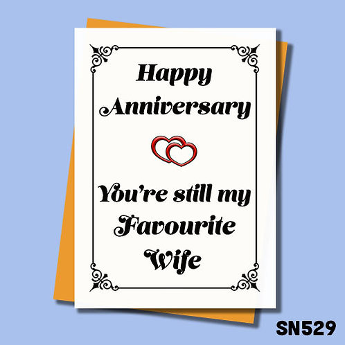 You're still my favourite Wife funny anniversary card.