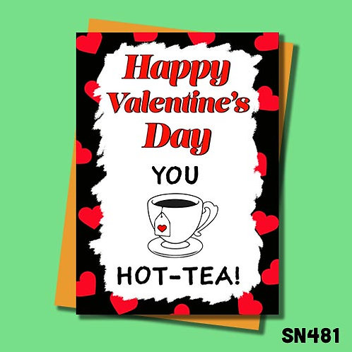 you're a hot tea funny Valentine's card from Jolly Ginger Cards.