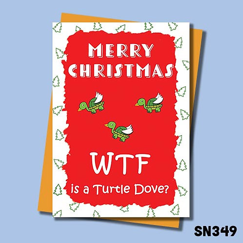 WTF is a Turtle Dove funny Christmas card.