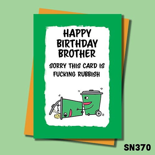 Funny birthday card for Brother - Sorry this card is fucking rubbish.