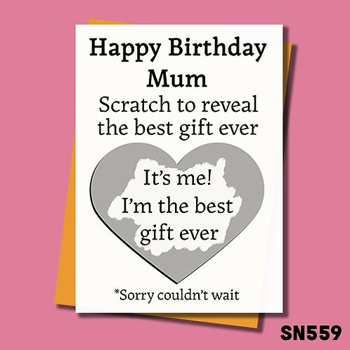 Scratch to reveal the best birthday gift ever birthday card for Mum.