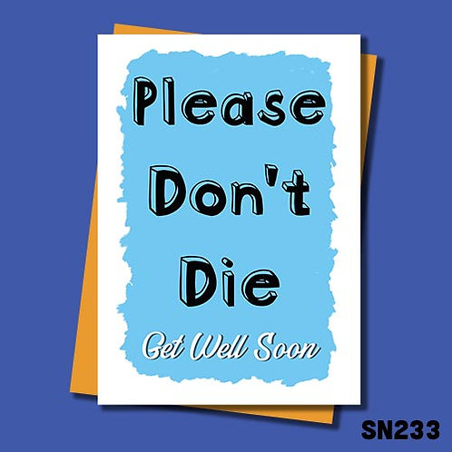 Please don't die get well soon card in blue from Jolly Ginger Cards.