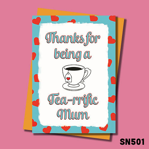 Thanks for being a Tea-rrific Mum Mother's Day card.