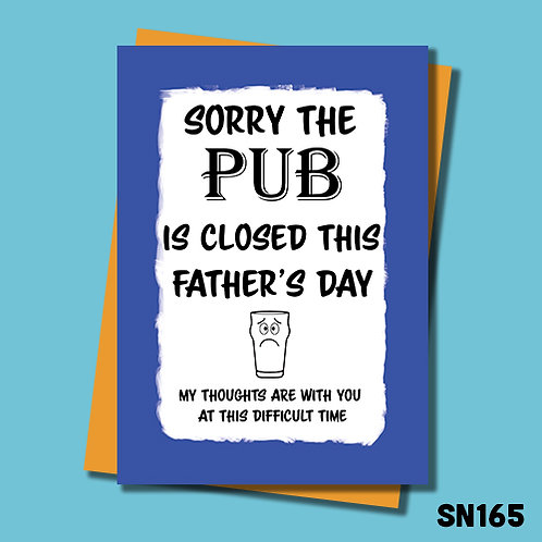Sorry the pubs are closed Father's Day card.