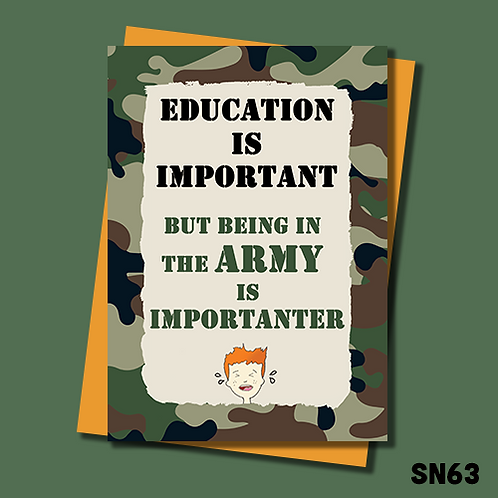 Army banter birthday card. Education is important but being in the Army is importanter. SN63.