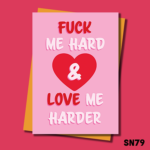 Rude Birthday card for him. Fuck me hard and love me harder. SN79.