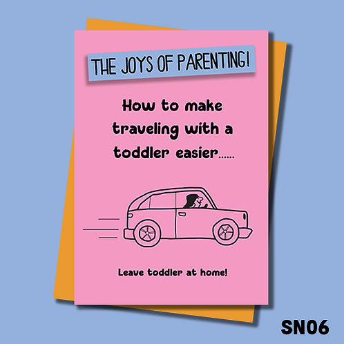 Funny Birthday card for parents. How to make traveling with a toddler easier. SN06.