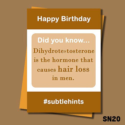 Offensive Birthday card about bald people. Dihydrotestosterone is the hormone that causes hair loss in men. SN20.