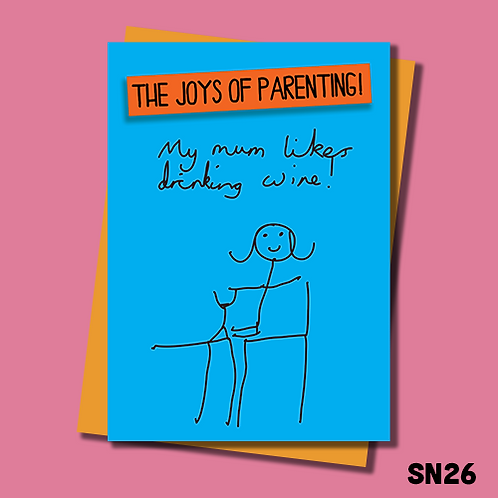 Funny Birthday card for parents. My Mum like drinking wine. SN26.