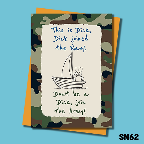 Navy banter greetings card. This is Dick. Dick joined the Navy. Don't be a Dick, join the Army. SN62.