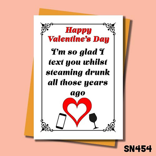 So glad I text you drunk Valentine's card.