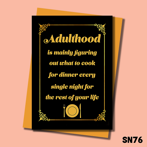 Funny greetings card. Adulthood is figuring out what to cook every day for the rest of your life. SN76