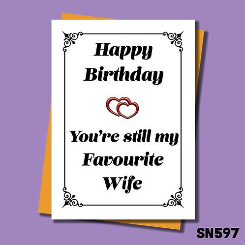 You're still my favourite Wife funny birthday card.
