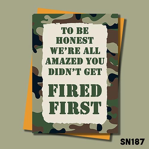 Amazed you didn't get fired military banter leaving card.