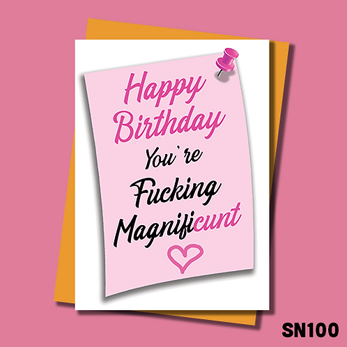Funny and rude Birthday card for her. You're magnificunt. SN100.