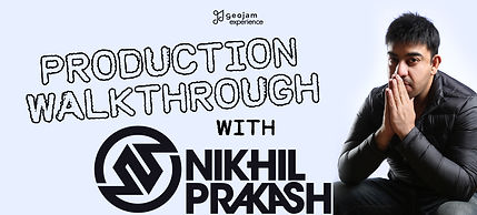 Geojam Experience - Production Walkthrough With Nikhil Prakash