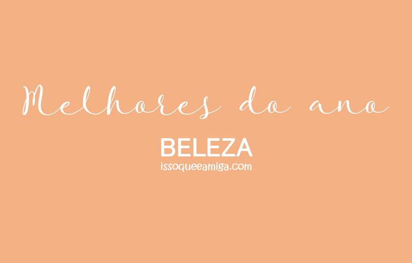 Beleza | Melhores do ano