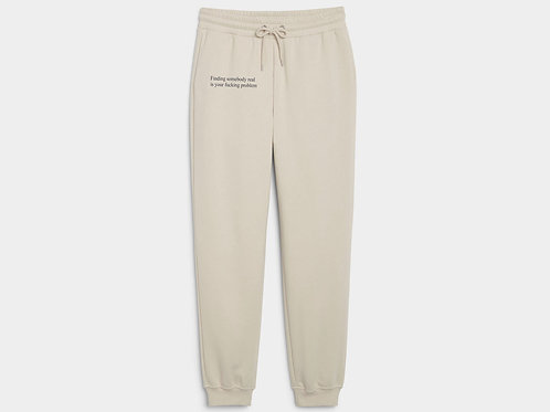 Finding somebody real/ Grey Joggers.