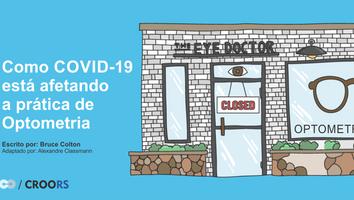 As práticas de optometria sofreram grandes mudanças nos últimos dois meses da pandemia. Segue relato