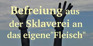 Befreiung aus der Sklaverei an das eigene Fleisch