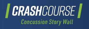 """CrashCourse"" - Unpacking Concussion, With the Power of Survivor Stories In Their Words"