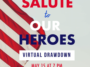 """ANNOUNCING - The 2021 """"Salute to Our Heroes"""" Virtual Drawdown - May 15th!"""