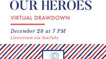 "2020 ""Salute to Our Heroes"" Virtual Drawdown!"