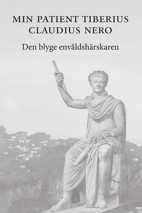 Min Patient Tiberius Claudius Nero - Den blyge envåldshärskaren