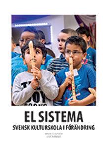 EL SISTEMA Svensk kulturskola i förändring, 2015