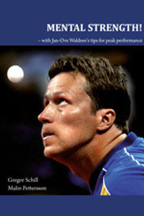Mental strength! – with Jan-Ove Waldner´s tips for peak performance