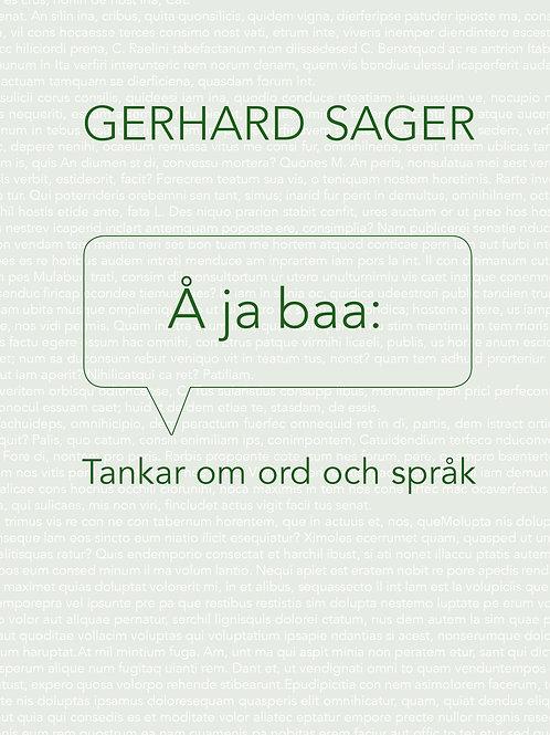 Å ja baa: Tankar om ord och språk