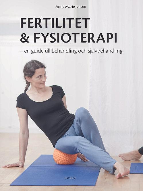 Fertilitet&Fysioterapi - en guide till behandling och självbehandling