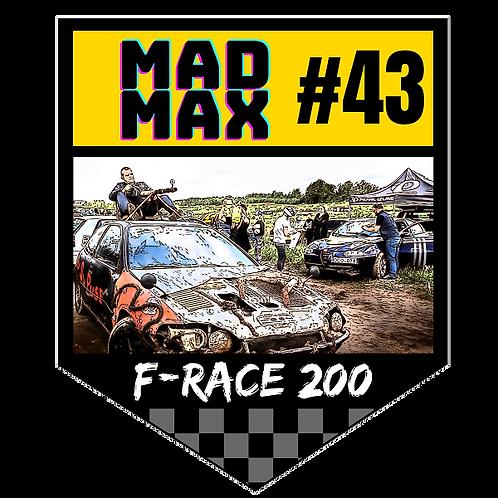 """F-Race 200"" #43 MAD MAX - startinis mokestis"