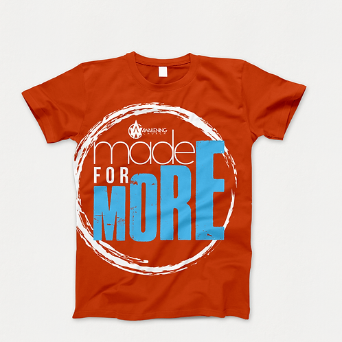 Branded Made For More T-Shirt