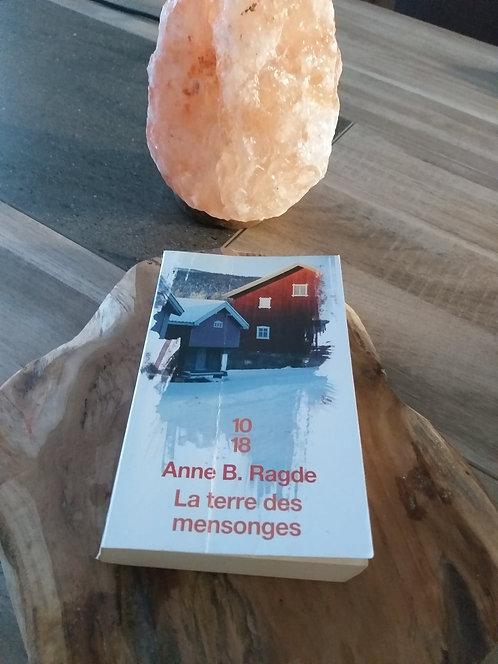 La terre des mensonges de Anne .B Ragde