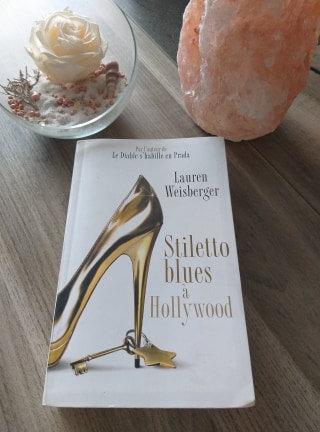 Stiletto blues à hollywood de Lauren Weisberger