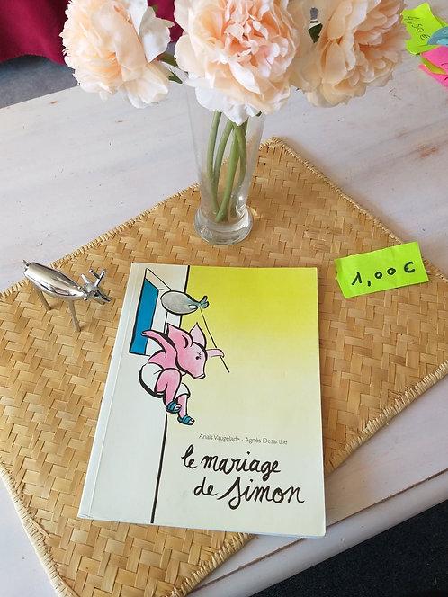 Le mariage de Simon de Anais Vaugelade et Agnes Desarthe
