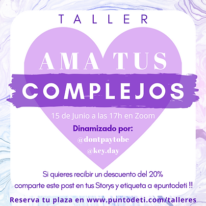 Taller 'AMA TUS COMPLEJOS'
