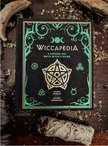 Wiccapedia A Modern day white witch's guide by Shawn Robbins & Leanna Greenway