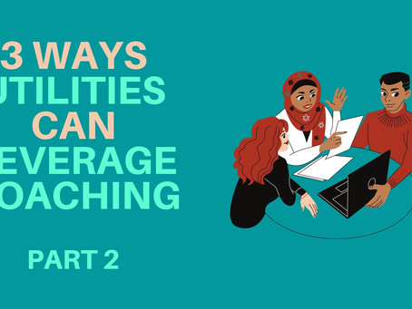3 ways water utilities can leverage coaching - Part 2