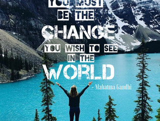Be The Change…