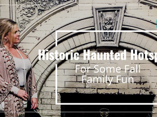 Historic Haunted Hotspots for some Fall Family Fun