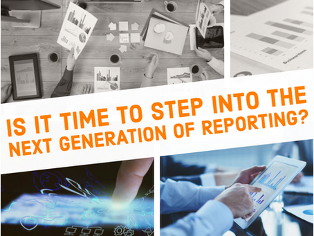 Is it time to step into the next generation of reporting?