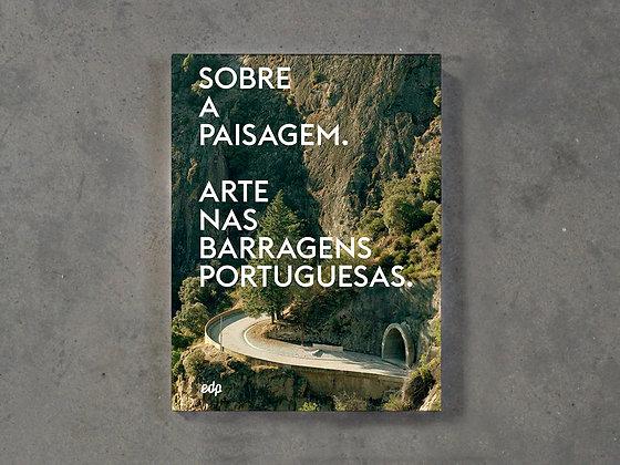 SOBRE A PAISAGEM | ARTE NAS BARRAGENS PORTUGUESAS