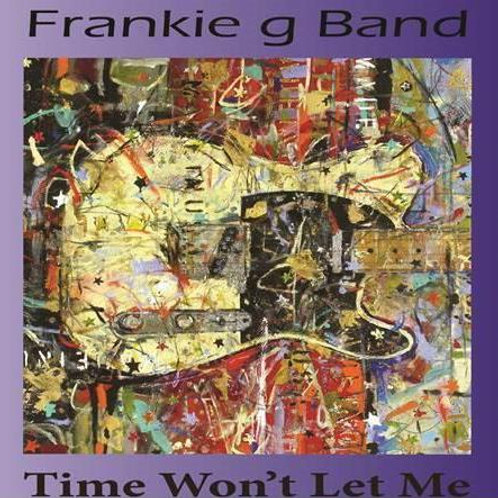 Frankie g Band-Time Won't Let Me
