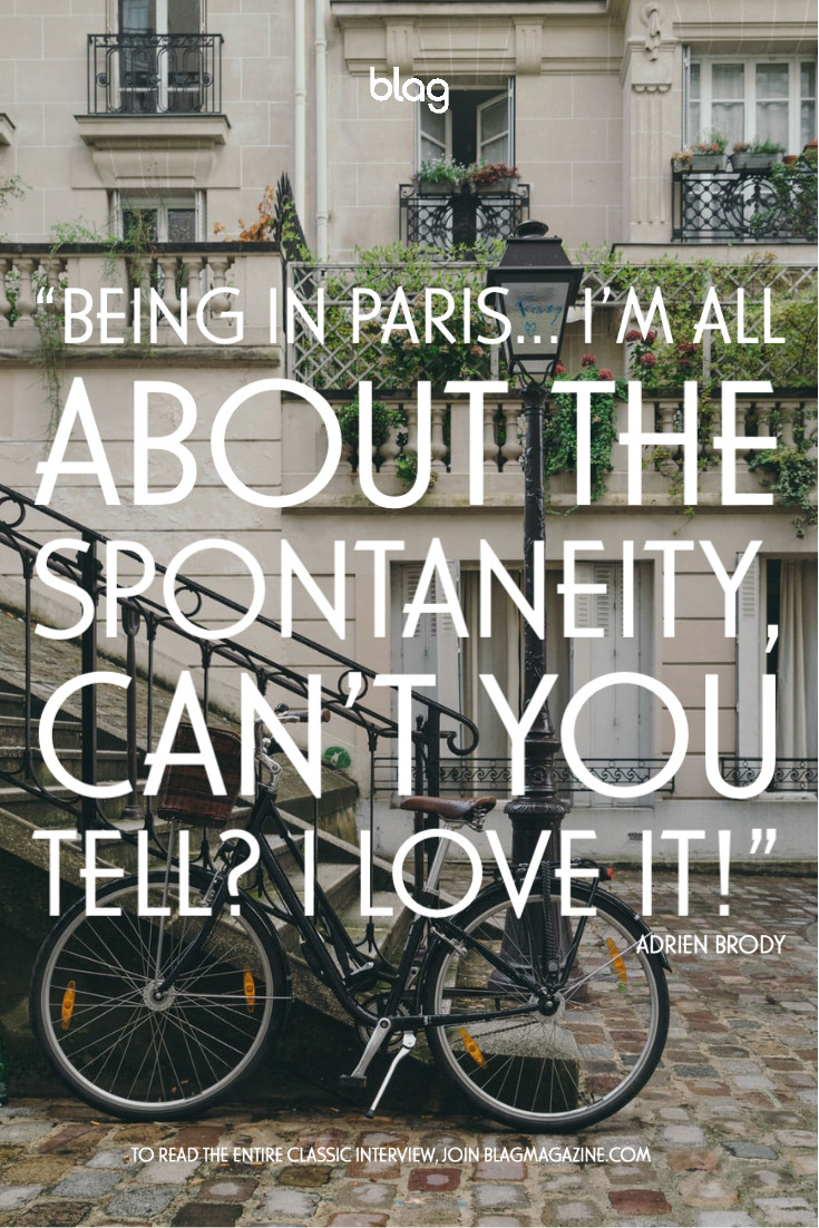 "A photo of a street in Paris with a bicycle against a stairway. Quote from Adrien Brody ""Being in Paris...I'm all about the spontaneity, can't you tell? I love it!"" Interview by Sally A. Edwards"