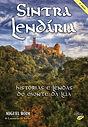 Sintra Lendária - 3ª Edição - Histórias e Lendas do Monte da Lua - Miguel Boim, O Caminheiro de Sintra